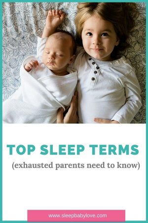 Top Sleep Terms You Need To Know To Get A Handle On Baby, Toddler And Preschooler Sleep Challenges. Click Here To Learn More!