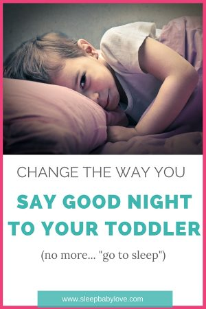 Change The Way You Say Goodnight To Your Toddler