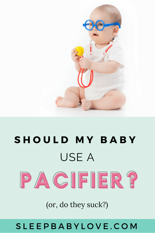 Should My Baby Use A Pacifier?  Do They Suck?