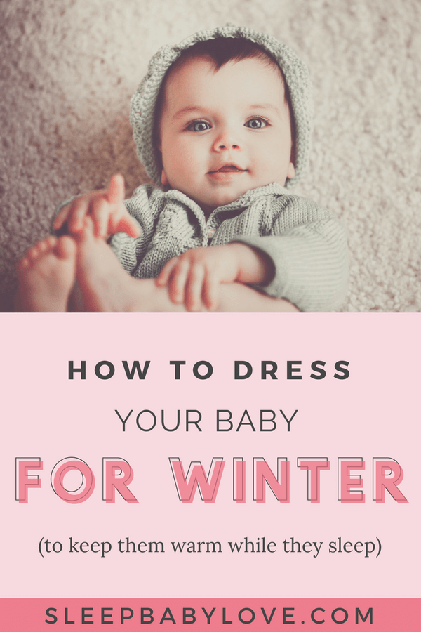 aa22ffdcd How to Dress Your Baby For Sleep in Winter - Sleep Baby Love