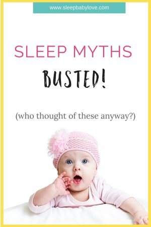 Baby Sleep Myths Run Rampant Throughout The Internet. Even Though Grandma Has The Best Intentions, Her Older Ways Might Not Be What Works Anymore (or Ever!). Click Here To Help Bust These Baby Sleep Myths And Get Your Baby Sleeping Longer.