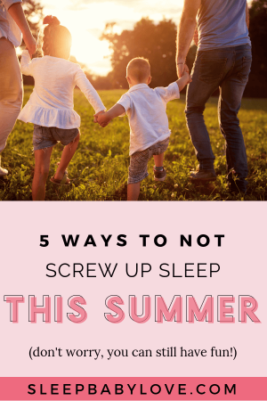 Summer Is In Full Swing With Tons Of Activities For Your Family, But It's Always A Great Idea To Think About How You Can Enjoy Summer Without Screwing Up Sleep. Click Through To Learn My Top 5 Tips On How You Keep Your Sleep On Schedule While Still Enjoying Some Summer Fun! Parenting Tips | Toddler Sleep Tips #sleepbabylove #sleeptips #toddler #preschool