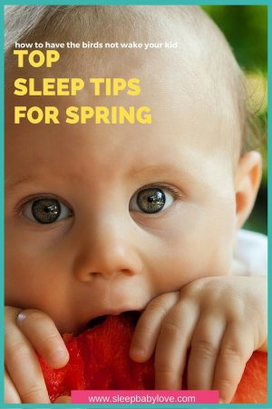 Spring Has So Many Amazing Things - But Once The Change Is Season Is The Reason Your Baby Or Toddler Starts Waking Early, Than You Sometimes Are Wishing It Were Winter Again. Learn How To Make Sure That The Bright Sun And The Chirping Birds Don't Wake Up Your Kid Too Early!
