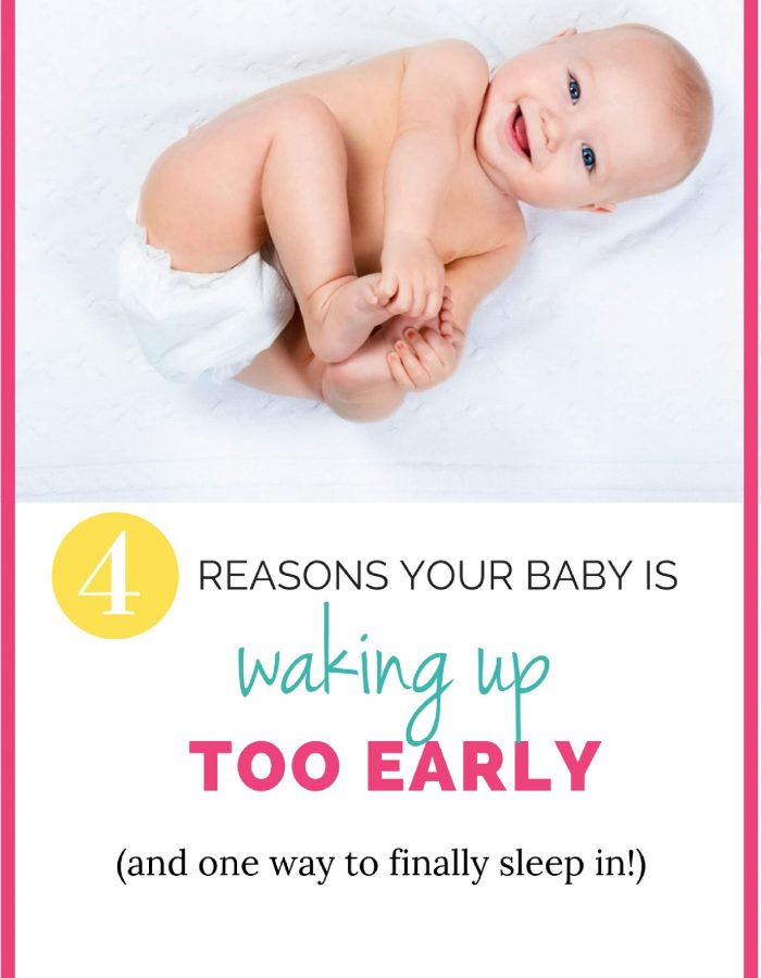 HELP! My Baby Wakes Up Too Early:  4 Reasons Why & 1 Way To Stop It