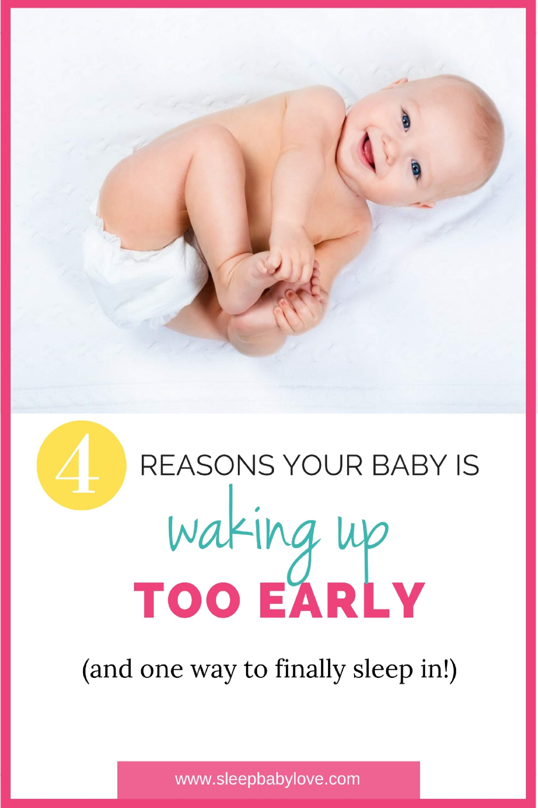 HELP My Baby Wakes Up Too Early 4 Reasons Why & 1 Way to Stop It