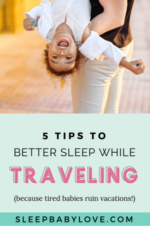 Even With A Normally Perfect Sleeper, Vacations Tend To Bring Out The Worst Sleep In Our Babies And Toddlers. Being In A New Place, A New Bed, With New Surroundings, It's No Wonder They Have A Difficult Sleep Transition. Click Through To Learn My Top 5 Tips To Help Your Baby Or Toddler Sleep Better While Traveling! Baby Sleep Tips | Sleep Training | Toddler Sleep Tips | Parenting Tips | Family Travel Tips #sleepbabylove #sleeptips #toddlersleep #babysleep #parenting #familytravel
