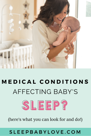 Are You Having Trouble Getting Your Baby To Sleep? You've Scoured In The Internet And Facebook Groups But Nothing Can Explain Why You're Having Difficulty Getting Your Baby To Sleep. Believe It Or Not, There Are Medical Reasons As To Why Your Baby Won't Sleep. Click Through To Learn The Top 5 Medical Conditions That Could Be Affecting Your Baby's Sleep. Baby Sleep | How To Get Your Baby To Sleep | Newborn Sleep | Nap Tips | New Mom | Parenting Tips #sleepbabylove #sleeptips #sleep #parenting #newmom #babysleep