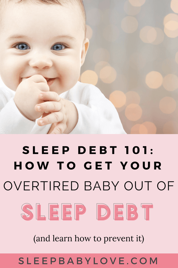 Baby Sleep Debt 101 (And How To Prevent Having An Overtired Baby)