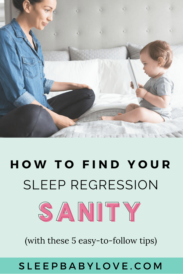 Try To Survive A Sleep Regression With These 5 Tips