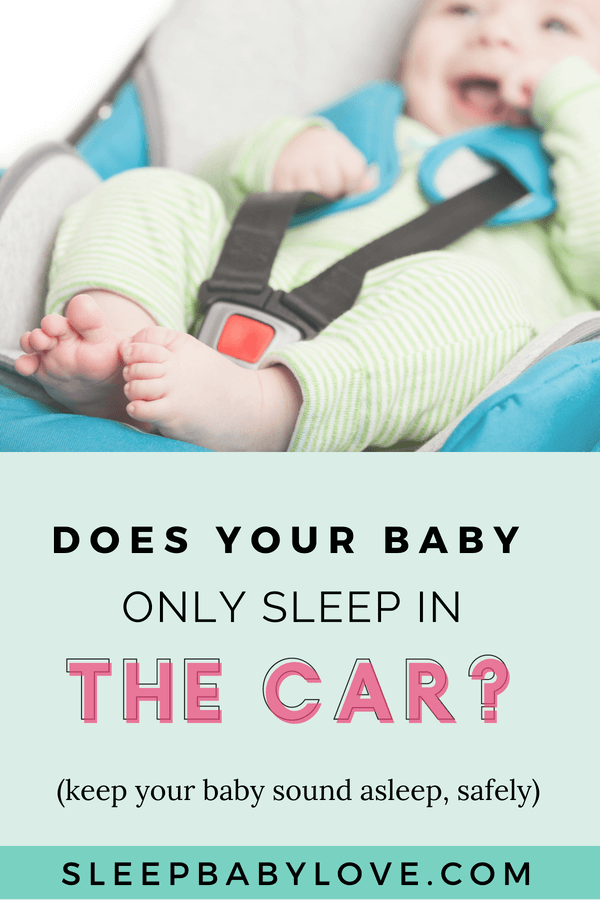 What to do When Your Baby Only Sleeps in the Car - Sleep Baby Love