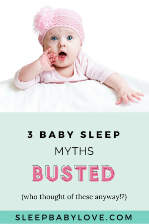 With So Much Crazy Stuff Out There, It's Always A Wonder Where People Come Up With These Baby Myths! Click Through To See How I Debunk The Top 3 Baby Sleep Myths! Baby Sleep Tips | How To Get Your Baby To Sleep | Newborn Sleep | Baby Myths | Baby Tips | Parenting #sleepbabylove #sleeptips #sleep #parenting #newmom #babysleep #newborn
