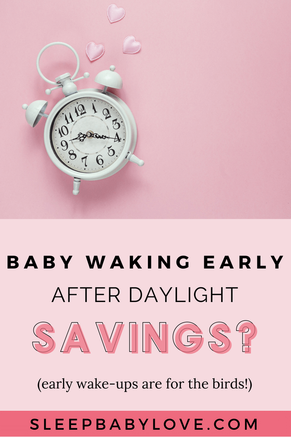 Is Your Baby Waking Too Early After Daylight Saving Time? Cure The DST Hangover With These 6 Steps