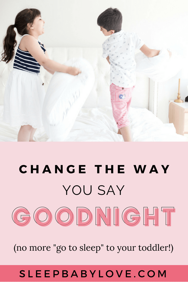 Change the Way You Say Goodnight to your Toddler - Sleep Baby Love