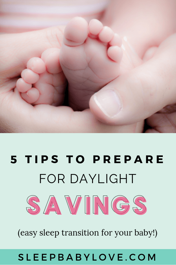 Just When You Thought Your Baby Was On The Perfect Sleep Schedule, You Realize Daylight Savings Time Is Right Around The Corner. You Now Have 1 Extra Hour Of Sleep (or So You Thought). Click Through To Learn My 5 Top Tips For Adjusting Your Baby's Sleep Schedule To Get Them Prepared For Daylight Savings! Baby Sleep Tips | Newborn Sleep | Parenting Tips | Sleep Training #sleepbabylove #sleeptips #sleep #parenting #newmom #babysleep #newborn #sleeptraining