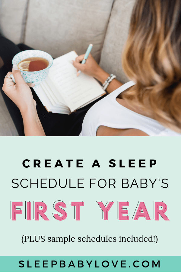 How To Create An Infant Sleep Schedule In Baby's First Year (Sample Schedules Included!)
