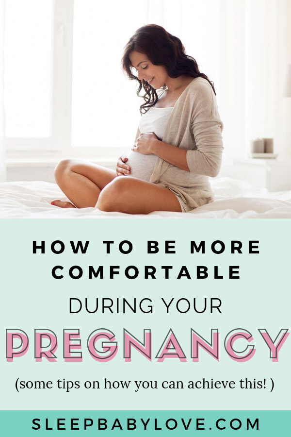 How To Be More Comfortable During Your Pregnancy